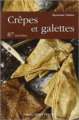 Télécharger en ligne Crêpes et galettes : 87 recettes pdf ebook