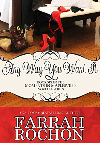 Any Way You Want It (Moments In Maplesville Book 6)