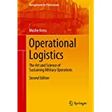 Operational Logistics: The Art and Science of Sustaining Military Operations (Management for Professionals)