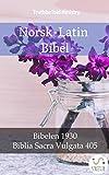 Norsk-Latin Bibel: Bibelen 1930 - Biblia Sacra