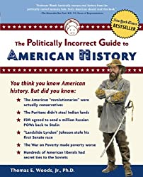 The Politically Incorrect Guide to American History (Politically Incorrect Guides)