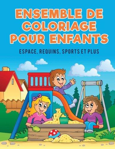Ensemble de coloriage pour enfants: Espace, requins, sports et plus (French Edition)