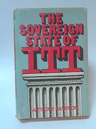 The Sovereign State Of Itt by Anthony Sampson