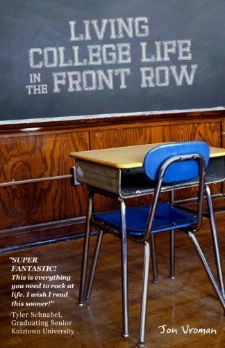 Living College Life In The Front Row by Jon Vroman (2011-02-02)