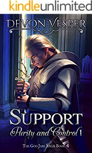Support: Purity and Control 1 (The God Jars Saga Book 4)