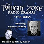 The Gift: The Twilight Zone Radio Dramas | Rod Serling
