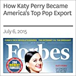 How Katy Perry Became America's Top Pop Export | Zack O'Malley Greenburg