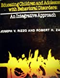 img - for Educating Children and Adolescents With Behavioral Disorders: An Integrative Approach by Joseph V. Rizzo (1988-03-30) book / textbook / text book