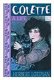Colette, Herbert R. Lottman, 0316533610
