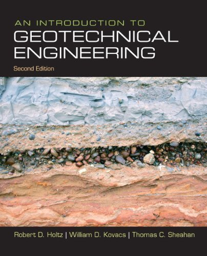 An Introduction to Geotechnical Engineering (2nd Edition) 2nd (second)  Edition by Holtz, Robert D., Kovacs, William D., Sheahan, Thomas C.  published by Prentice Hall (2010): Amazon.com: Books