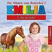 Wo ist Bubi? (Emilia - Die Mädels vom Reiterhof 2)   Karla Schniering