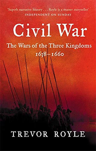 Read Online Civil War: The Wars of the Three Kingdoms, 1638-1660. Trevor Royle pdf
