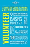 Volunteer: A Traveller's Guide to Making a Difference Around the World (Lonely Planet)