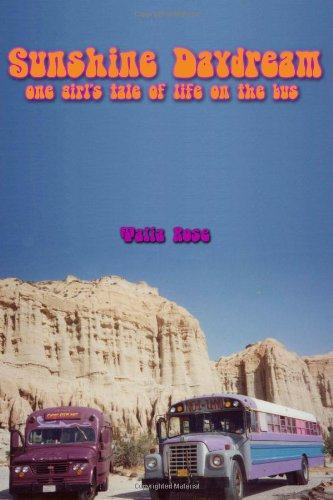 Sunshine Daydream - one girl's tale of life on the bus PDF