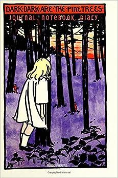 Dark Dark Are The Pinetrees Journal, Notebook, Diary (Seeking Fairyland)