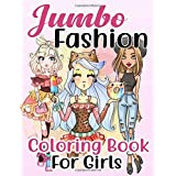Jumbo Fashion Coloring Book for Girls: Over 300 Beauty Coloring Pages For Girls, Kids and Teens With Gorgeous Fun Fashion Sty