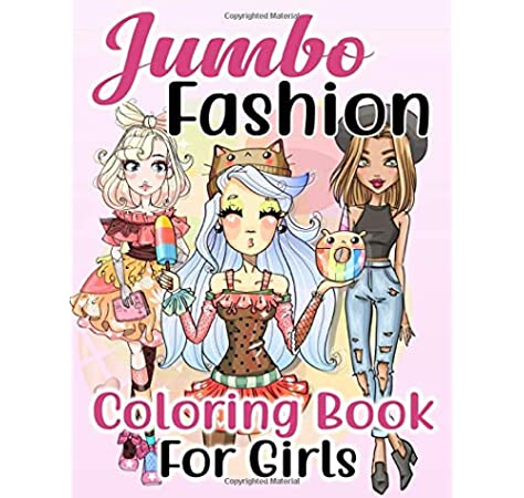 Amazon Com Jumbo Fashion Coloring Book For Girls Over 300 Beauty Coloring Pages For Girls Kids And Teens With Gorgeous Fun Fashion Style Other Cute Designs 9798633943795 Press Into Style Books