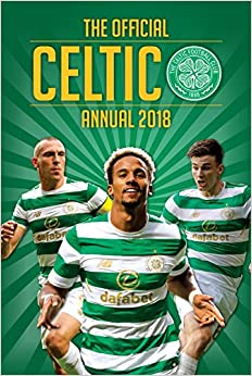 The Official Celtic FC Annual 2018 (Annuals 2018)