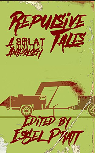 Repulsive Tales: A Splat Anthology