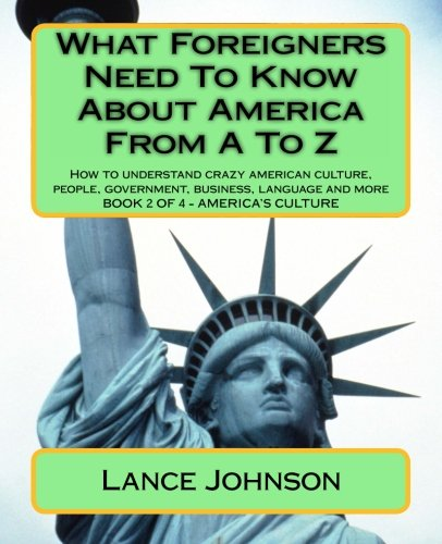 2: What Foreigners Need To Know About America From A To Z: America's Heritage
