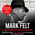 Mark Felt: The Man Who Brought Down the White House Audiobook by Mark Felt, John O'Connor Narrated by Michael Prichard