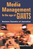 img - for Media Management in the Age of Giants: Business Dynamics of Journalism book / textbook / text book