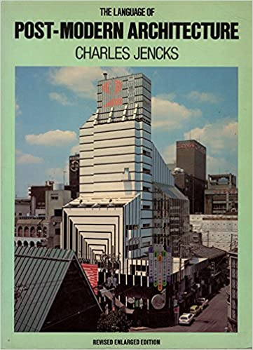 The Language Of Post Modern Architecture Revised Enlarged Edition Amazon Co Uk Charles Jencks 9780847801671 Books