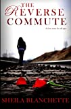 The Reverse Commute, Sheila Blanchette, 1480177407