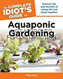 img - for The Complete Idiot's Guide to Aquaponic Gardening (Complete Idiot's Guides (Lifestyle Paperback)) book / textbook / text book