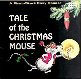 Christmas Mouse.Tale Of The Christmas Mouse A First Start Easy Reader