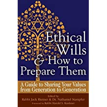 Ethical Wills  & How to Prepare Them 2/E: A Guide to Sharing Your Values  from Generation to Generation
