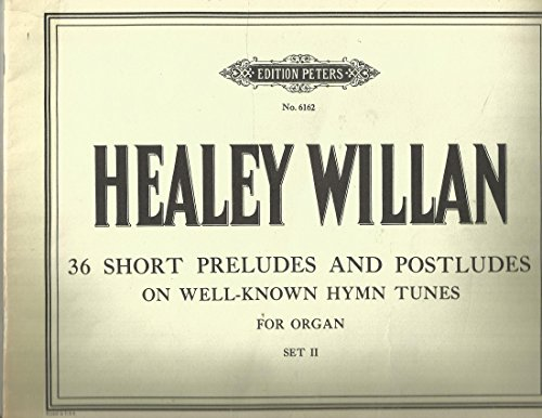 36 Short Preludes and Postludes on Well-Known Hymn Tunes for Organ (Set II) -
