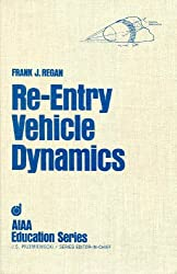 Re-Entry Vehicle Dynamics (AIAA education series)