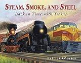 Steam, Smoke, and Steel, Patrick O'Brien, 0881069698