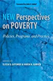 New Perspectives on Poverty: Policies, Programs, and Practice