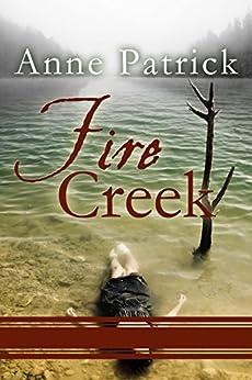 Fire Creek by [Patrick, Anne]