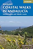 Coastal Walks in Andalucia: The Best Hiking Trails Close to Andalucia's Mediterranean and Atlantic Coastlines (International Walking)