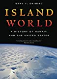 Island World: A History of Hawai i and the United States