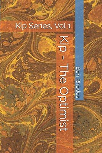 Kip - The Optimist: Kip Series, Vol 1