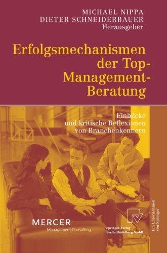 Erfolgsmechanismen der Top-Management-Beratung: Einblicke und kritische Reflexionen von Branchenkennern (German Edition) by Nippa Michael Schneiderbauer Dieter