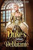 #8: The Duke's Defiant Debutante