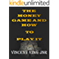 The Money Game and how to play it: Money Game (English Edition)