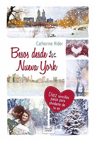 BESOS DESDE NUEVA YORK: Diez sencillos pasos para olvidar a tu ex (Spanish Edition