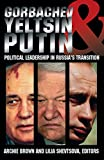 img - for Gorbachev, Yeltsin, and Putin: Political Leadership in Russia's Transition (Carnegie Endowment Series) book / textbook / text book