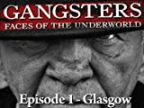 Gangsters: Faces of the Underworld Episode 1 - Glasgow