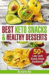 Best Keto Snacks and Healthy Desserts: 50+ Low Carb Snack Ideas Cookbook