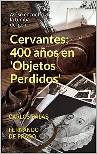 Cervantes: 400 años en 'Objetos Perdidos': Así se encontró la tumba del genio