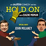 Ep. 7: John Mulaney's Summer of Classic Rock (Hold On with Eugene Mirman) | Eugene Mirman,John Mulaney