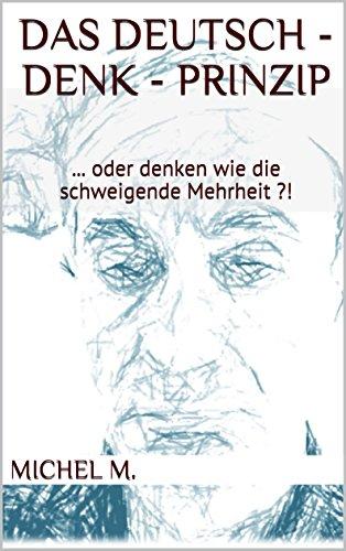 Das Deutsch - Denk - Prinzip: ... oder denken wie die schweigende ...