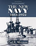The New Navy, 1883-1922, Paul H. Silverstone, 0415978718